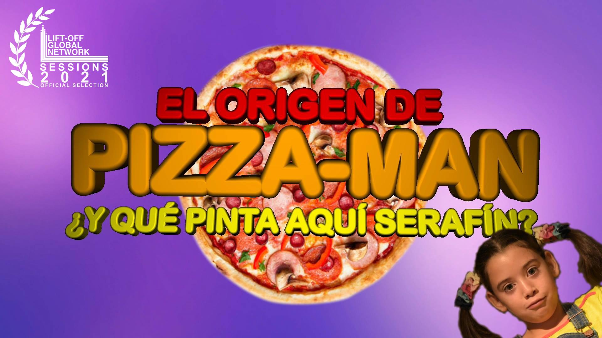 El origen de Pizza-Man ¿Y qué pinta aquí Serafín?